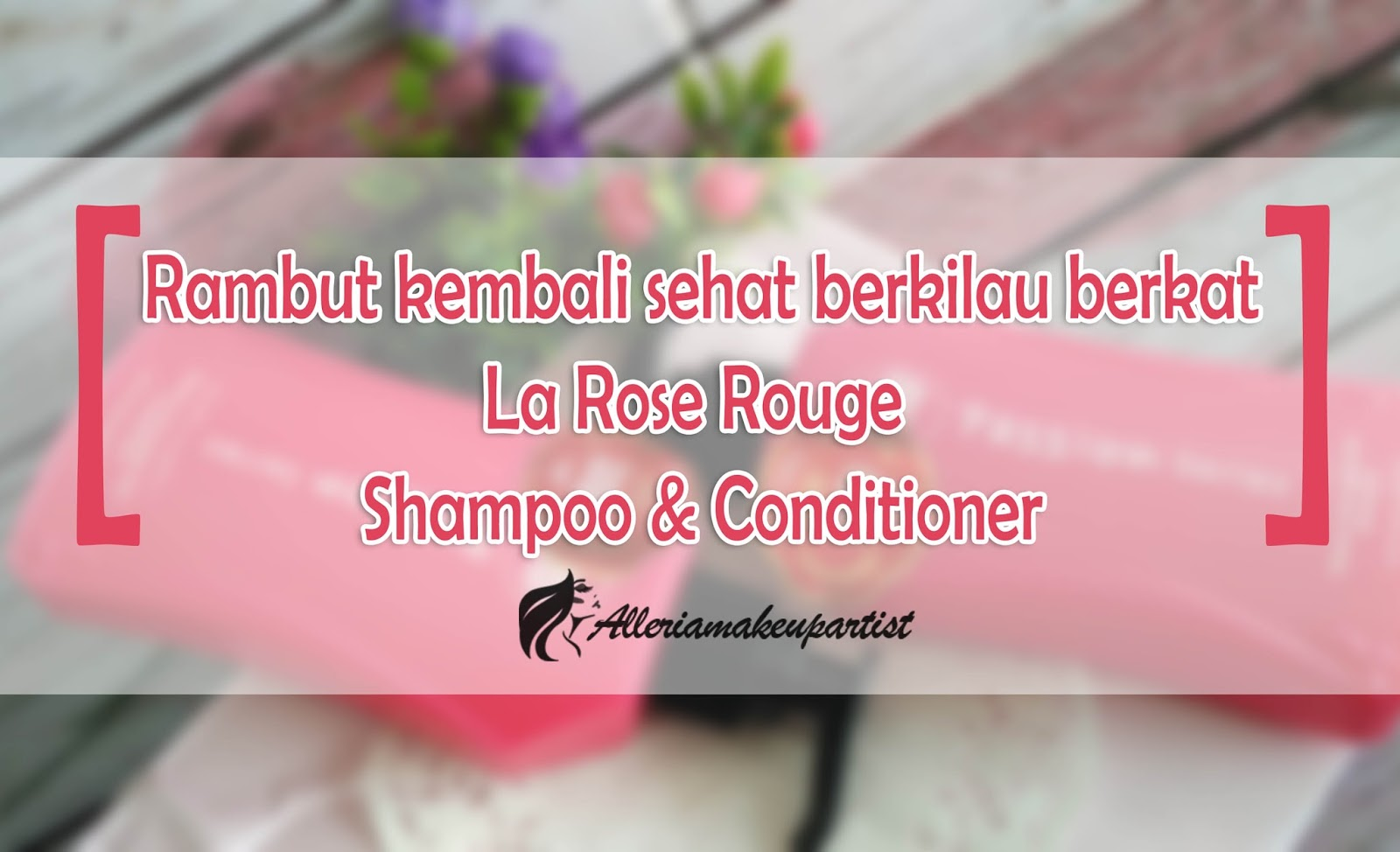 la-rose-rouge-shampoo-conditioner-review.jpg