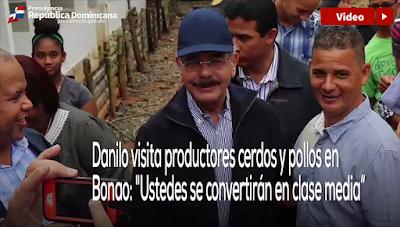 """Vídeo: Danilo visita productores cerdos y pollos en Bonao:""""Ustedes se convertirán en clase media"""""""