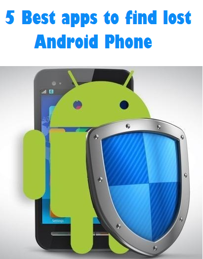 5 best apps to find or track lost android phone