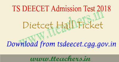 TS Deecet 2018 hall ticket download dietcet admit card telangana