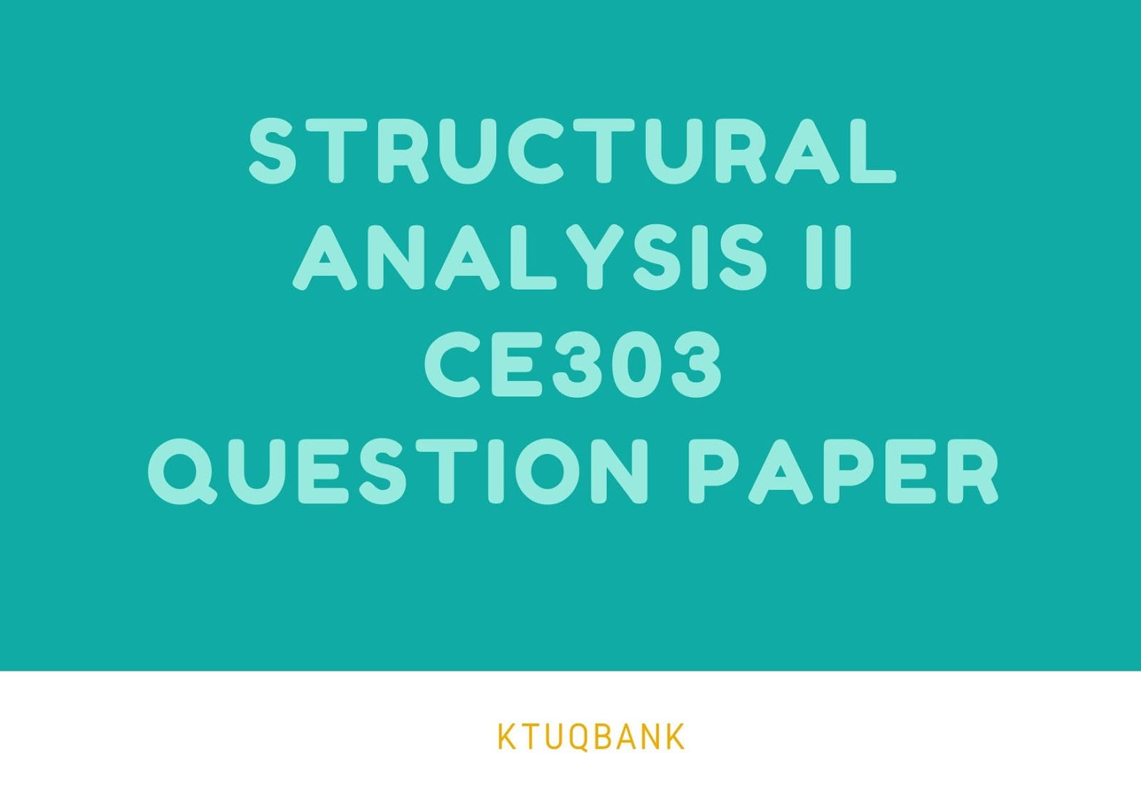 Structural Analysis II | CE303 | Question Papers (2015 batch)