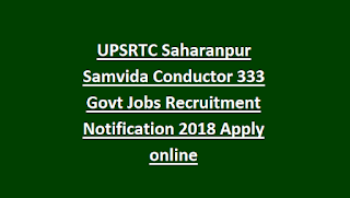 UPSRTC Saharanpur Samvida Conductor 333 Govt Jobs Recruitment Notification 2018 Apply online