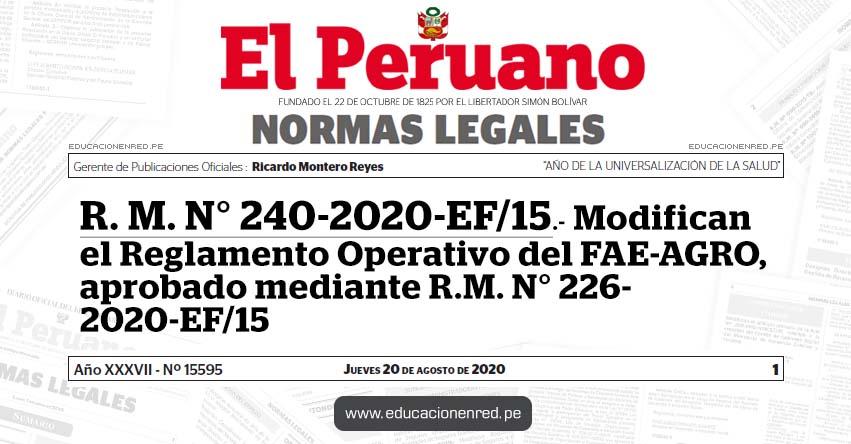 R. M. N° 240-2020-EF/15.- Modifican el Reglamento Operativo del FAE-AGRO, aprobado mediante R.M. N° 226- 2020-EF/15