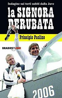 La Signora Derubata - Indagine Sui Torti Subiti Dalla Juve PDF