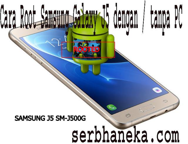 Cara Root Samsung Galaxy J5 dengan / tanpa PC,Ini Caranya 1