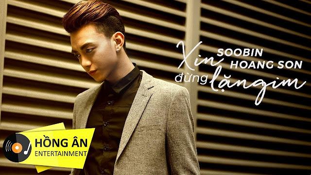 Cảm âm ca khúc Xin đừng lặng im - Soobin Hoàng Sơn