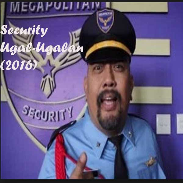 Security Ugal-Ugalan, Film Security Ugal-Ugalan, Security Ugal-Ugalan Sinopsis, Security Ugal-Ugalan Trailer, Security Ugal-Ugalan Review, Download Poster Film Security Ugal-Ugalan 2016