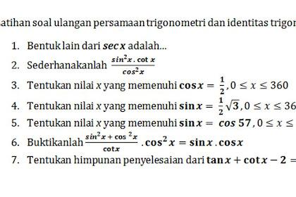 Latihan Soal Persamaan Trigonometri Dan Identitas Trigonometri