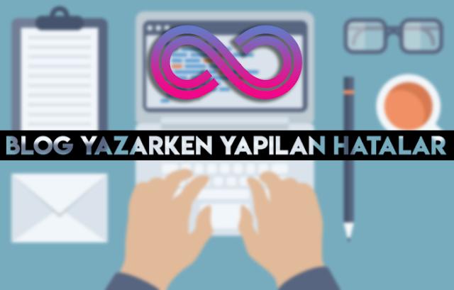 Blog Yazarken Yapılan Hatalar