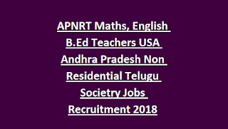 APNRT Maths, English B.Ed Teachers USA Andhra Pradesh Non Residential Telugu Societry Jobs Recruitment 2018