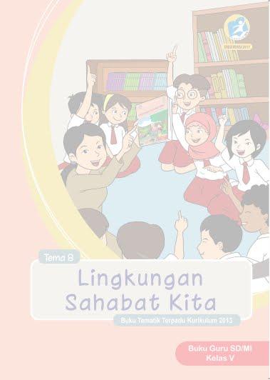 Buku Guru SD/MI Kelas V Tema 7 Lingkungan Sahabat Kita Buku Tematik Terpadu Kurikulum 2013 Revisi 2017