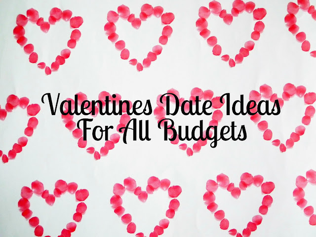 Valentines Date Ideas For All Budgets