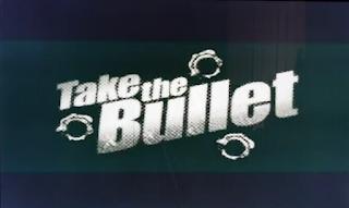 Take the Bullet révélé Sans%2Btitre