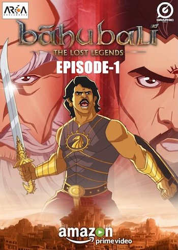Baahubali The Lost Legends Ep 01 Legend Begins 2017 Full Episode Download