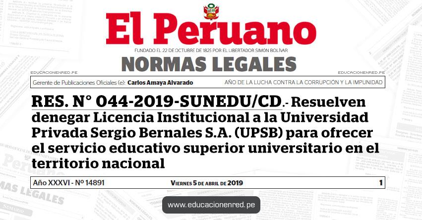 RES. N° 044-2019-SUNEDU/CD - Resuelven denegar Licencia Institucional a la Universidad Privada Sergio Bernales S.A. (UPSB) para ofrecer el servicio educativo superior universitario en el territorio nacional - www.sunedu.gob.pe
