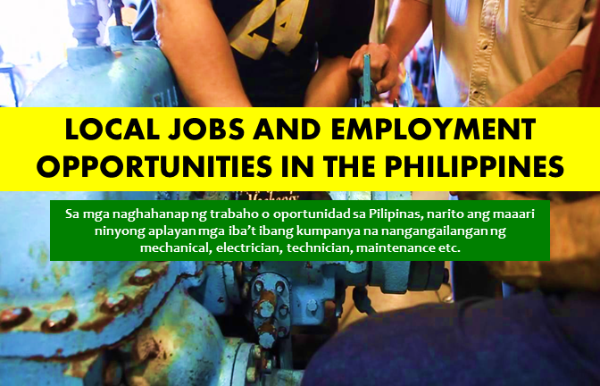Are you looking for a job in the Philippines? The following are job vacancies for you. If interested, you may contact the employer/ agency listed below to inquire further or to apply.  JOB VACANCIES  1. SERVICE MECHANIC Company: Kubota Philippines, Inc. Min 2 years (1-4 Yrs Experienced Employee) Philippines - National Capital Reg - Baesa, Quezon City Website: http://www.kubota.com.ph Telephone No.: 4223500 Address: 232 Quirino Highway, Baesa, Quezon City, Metro Manila, Philippines  2. AIRCON TECHNICIAN Company: Eagle Star Industrial Sales Corporation Salary: PHP 10,000 - PHP 14,000 Min 1 year (1-4 Yrs Experienced Employee) Telephone No.: 638-6048 Address: U 2702-D West Textite Tower PSEC, Exchange Rd, Ortigas Center, San Antonio, Pasig City  3. DRIVER MECHANIC Company: OHCOTECH Corporation Min 4 years (1-4 Yrs Experienced Employee) Philippines - National Capital Reg - Mandaluyong City - 525 Sierra Madre St, Bo Highway Hills, Mandaluyong Telephone No.: 02-5314904 Address: Epifanio de Los Santos Avenue, Mandaluyong City, Philippines  4. PEST CONTROL TECHNICIAN Company: Jardine Distribution Inc Salary: PHP 15,000 - PHP 16,000 Min 2 years (1-4 Yrs Experienced Employee) Philippines - National Capital Reg Website: http://www.jardinedistribution.com Telephone No.: 02-843-6011 Address: 2F Jardine Building, JM Compound, Faraday Corner Osmeña Highway  5. DRIVER MECHANIC Company: Lexis Sterling Gold Philippines, Inc. Salary: PHP 12,000 - PHP 16,000 Min 3 years (1-4 Yrs Experienced Employee) Philippines - National Capital Reg - Cainta, Rizal Address: 1 Clarion Cor., Baxter Ave., Brookside Hills, Cainta, Rizal  6. AIR CONDITIONING TECHNICIAN Company: Rustan Marketing Specialists, Inc. (RMSI) Salary: PHP 12,000 - PHP 13,000 Less than 1 year experience Philippines - National Capital Reg - Makati City Website: http://www.marksandspencer.com.ph/ Telephone No.: 896-0614 Address: GF Urban Bldg. 405 Gil Puyat Ave. Makati City  7. AIRCON TECHNICIAN Company: Cathay Land, Inc. Min 2 years (1-4 Yrs Experienced Employee) Philippines - Calabarzon & Mimaropa - Cavite - Inchican, Silang Address: 15th Floor Galleria Corporate Center EDSA corner Ortigas Avenue Quezon City - NC, PH  8. AUTOMOTIVE MECHANIC - CAR AIRCON TECHNICIAN Company: North Trend Marketing Corp Min 2 years (1-4 Yrs Experienced Employee) Philippines - National Capital Reg Telephone No.: 09177757056 Address: Unit 506 Venture Building, Market Street, Madrigal Business Park, Ayala, Alabang, Muntinlupa City  9. TECHNICIAN (AIRCON, REFRIGERATION, HVAC, O SMALL ENGINES) Company: Seacom, Inc. Salary: PHP 11,000 - PHP 15,000 Min 2 years (1-4 Yrs Experienced Employee) Philippines - National Capital Reg - Quezon City - Aurora Blvd. New Manila, Quezon City Website: http://www.seacominc.com.ph/ Telephone No.: 63-2-7222140 Address: 721 Aurora Boulevard, Quezon City, NCR, Philippines  10.SERVICE TECHNICIAN Company: CEBU ERNBRI IMPORT, INC. (Aquaventure Whitetip Dive Supply) Min 3 years (1-4 Yrs Experienced Employee) Philippines - National Capital Reg - Makati City Website: http://www.aquaventurewhitetip.com Telephone No.:708 9995 Address: Suite 103 Metropolitan Terraces Condominium Sacred Heart corner Kamagong Sts., San Antonio Village, Makati City 11. JUNIOR ELECTRONICS TECHNICIAN Company: IJK Logitech Marketing Inc. Salary: PHP 13,000 - PHP 16,900 Min 2 years (1-4 Yrs Experienced Employee) Philippines - National Capital Reg - Manila City - Binondo Address: Unit 1201 World Trade Exchange 215 Juan Luna St. Binondo, Manila   12. HVAC TECHNICIAN Company: Tosot Philippines Corporation Min 4 years (1-4 Yrs Experienced Employee) Philippines - National Capital Reg - Pasay City Address: 2162 F.B. Harrison Street, Pasay, Metro Manila, Philippines    13. ELECTRICIAN Company: Jocelyn Forge Incorporated Min 3 years (1-4 Yrs Experienced Employee) Philippines - Central Luzon - Meycauayan Bulacan Address: 56 ALTOVEROS ST. BARRIO BAGBAGUIN MEYCAUAYAN CITY BULACAN    14. AUTO DIESEL MECHANIC (QUEZON CITY) Company: Business Trends Philippines (A Kelly Services Company) (Recruitment Firm) Min 2 years (1-4 Yrs Experienced Employee) Philippines - National Capital Reg - Quezon City - ELJ Drive, Diliman, Quezon City Website: dmeusebio@businesstrendsph.com Telephone no.: 0917-874-9298 Address: Unit 1603 Jollibee Plaza, Emerald Avenue Ortigas Center Pasig City    15. MULTI-SKILLED TECHNICIAN (TAGUIG) Company: Business Trends Philippines (A Kelly Services Company) (Recruitment Firm) Min 2 years (1-4 Yrs Experienced Employee) Philippines - National Capital Reg - Taguig City - Upper Mckinley Website: dmeusebio@businesstrendsph.com Telephone no.: 0917-874-9298 Address: Unit 1603 Jollibee Plaza, Emerald Avenue Ortigas Center Pasig City    16. WATER MAINTENANCE STAFF Company: Welmanville Development Corporation Salary: PHP 8,000 - PHP 11,200 Less than 1-year experience Philippines - Calabarzon & Mimaropa - Quezon - Tayabas Website: http://www.welmanville.net Telephone No.: 4031292 Address: Unioil Bldg, Commerce Avenue Extension, Muntinlupa, NCR, Philippines    17. TRUCK MECHANIC Company: M.J. Teng Enterprises, Inc. Salary: PHP 15,000 - PHP 20,000 Less than 1-year experience Philippines - National Capital Reg - Quezon City Telephone No.: 4147587 Address: Garage is based at Barangay Ugong, Valenzuela City.    18. LANDSCAPE ELECTRICIAN Company: Okada Manila Min 2 years (1-4 Yrs Experienced Employee) Philippines - National Capital Reg Website:  http://www.okadamanila.com Telephone No.: (+632) 880 7500 Address: New Seaside Drive, Entertainment City, Parañaque City, 1701, Metro Manila, Philippines    19. LANDSCAPE PLUMBING TECHNICIAN Company: Okada Manila Min 2 years (1-4 Yrs Experienced Employee) Philippines - National Capital Reg Website: http://www.okadamanila.com Telephone No.: (+632) 880 7500 Address: New Seaside Drive, Entertainment City, Parañaque City, 1701, Metro Manila, Philippines    20. MASTER ELECTRICIAN Company: Coffel Aire Industries Incorporated Min 2 years (1-4 Yrs Experienced Employee) Philippines - National Capital Reg - Timog, Quezon City Telephone No.: 4262651 Address: 75 Scout Rallos, Sacred Heart, Quezon City    21. ELECTRICIAN Company :Jardine Energy Control Company Inc. Salary: PHP 13,000 - PHP 13,500 Min 2 years (1-4 Yrs Experienced Employee) Philippines - National Capital Reg - Taguig City Website: http://www.ph.jec.com Telephone No.: 843 6020 Address: JEC Philippines, G/F Jardine Bldg., JM Compound Faraday St., Barangay San Isidro cor Pres. Sen Osmena Street, Makati City     22. AUTO ELECTRICIAN Company: Socor Construction Corporation - Manila Min 1 year (1-4 Yrs Experienced Employee) Philippines - Calabarzon & Mimaropa - Rizal (others) - Taytay Website: http://socorconstruction.com Telephone No.: 639178109286 Address: Velasquez St., Bangiad Floodway, Barangay San Juan, Taytay, Rizal    23.MAINTENANCE STAFF (MASTER ELECTRICIAN) Company: Orthopaedic International, Inc. Salary: PHP 11,000 - PHP 15,000 Min 1 year (1-4 Yrs Experienced Employee) Philippines - Calabarzon & Mimaropa - Cabuyao, Laguna Address: 9 West Road, LISP1, Brgy. Diezmo, Cabuyao, Laguna    24. ELECTRONICS TECHNICIAN Company: Topserve Service Solutions, Inc. (Recruitment Firm) Salary: PHP 10,000 - PHP 12,000 Less than 1 year experience Philippines - Calabarzon & Mimaropa - Trece Martires Cavite Website: http://www.topservemanpower.com/ Telephone No.: +632 4030155 / +632 8224504 / +632 8465815 Address: Brgy Aguado Trece Martires Cavite    25. REGISTERED MASTER ELECTRICIAN Company: Do It Right Once (DIRO) Construction Solutions, Inc. Salary: PHP 14,400 - PHP 18,700 Min 5 years (1-4 Yrs Experienced Employee) Philippines - National Capital Reg Website: http://www.sohudesigns.com Telephone No.: 09209268086 Address: E.Rodriguez Sr. Ave., Corner Doña Heady Street, New Manila, Quezon City   26. MAINTENANCE STAFF Company: Hospitality Innovators Inc. Salary: PHP 13,000 - PHP 14,000 Min 2 years (1-4 Yrs Experienced Employee) Philippines - National Capital Reg Website: http://hii.com.ph Address: 5321 East Asia Drive, Filinvest, Alabang, Muntinlupa  27. ELECTRICIAN (FOR BACOLOD) Company: SEAOIL Philippines, Inc. Less than 1-year experience Philippines - Western Visayas - Negros Occidental (Bacolod) - BREDCO, Reclamation Area Website: http://www.seaoil.com.ph Address: Recruitment Office: 7th Floor, The Taipan Place, F. Ortigas Jr. Road, Ortigas Center, Pasig City  28. ELECTRICIAN Company: UNIVERSITY OF PERPETUAL HELP MEDICAL CENTER Min 1 year (Less than 1-year experience) Philippines - National Capital Reg - Las Pinas City - PAMPLONA TRES Website: http://www.uphmc.com.ph Telephone No.: 8748515 Address: Alabang-Zapote Rd., Las Piñas City, Philippines  29. TECHNICIAN Company: Poitier's Dolphin Haus Inc. Salary: PHP 15,000 - PHP 19,500 Min 3 years (Supervisor/5 Yrs & Up Experienced Employee) Philippines - Central Visayas - Cebu (Others) - Moalboal Website: http://www.philippines-cebu.com Address: White Beach, Saavedra, Moalboal Cebu  30. AIRCON AND REFRIGERATION TECHNICIAN Company: IFP Manufacturing Corporation Salary: PHP 13,000 - PHP 16,900 Min 2 years (1-4 Yrs Experienced Employee) Philippines - National Capital Reg - Caloocan City - Deparo, Caloocan City Telephone No.: 2 939 8726 Address : 261 Kabatuhan, Caloocan City, Metro Manila, Philippines  31. ELEVATOR TECHNICIAN - CUSTOMER ORIENTED Company: TRASFA INTERNATIONAL PTE, LTD Min 2 years (1-4 Yrs Experienced Employee) Philippines - National Capital Reg - Taguig City Website: http://www.trasfa-scl.com Telephone No.:  006329074734 Address: CS# 312 MC Home Depot, 32nd Street corner Bonifacio Boulevard, BGC, Taguig City   32. MECHANICAL SUPERVISOR  Company: Newton Electrical Equipment Co. Inc Salary: PHP 20,000 - PHP 30,000 Min 5 years (Supervisor/5 Yrs & Up Experienced Employee) Philippines - National Capital Reg - Brgy. Ugong Valenzuela City Telephone No.: (02) 983-7000 Address: Ugong, Lungsod ng Valenzuela, Pilipinas   33. FACILITIES TECHNICIAN  Company: Kinpo Electronics (Philippines), Inc. Less than 1-year experience Philippines - Calabarzon & Mimaropa Address: Block 7 Lot1, Main Boulevard, LIMA Technology Center, Lipa City, Batangas, Calabarzon, Philippines   34. ELECTRICIAN (METRO OPERATIONS SERVICES)  Company: Pepsi-Cola Products Philippines, Inc. Less than 1-year experience Philippines - National Capital Reg - Muntinlupa City - Tunasan, Muntinlupa Website: http://www.pepsiphilippines.com/ Telephone No.: 632 887 3774 Address: Pepsi Cola Philippines Inc., Tunasan, Muntinlupa City, Metro Manila, Philippines   35. ELECTRONIC TECHNICIAN  Company: Quaerito Qualitas Inc. (Q2 HR Solutions) (Recruitment Firm) Salary: PHP 27,000 - PHP 30,000 Min 2 years (1-4 Yrs Experienced Employee) Philippines - National Capital Reg - Lima Batangas Address: 12/F 88 Corporate Center, Makati, Metro Manila, Philippines   36. MASTER ELECTRICIAN  Company: Chesneyvale (Philippines) Inc. Salary: PHP 20,000 - PHP 30,000 Min 10 years (Supervisor/5 Yrs & Up Experienced Employee) Philippines - National Capital Reg - Makati City - Magallanes Website: http://www.chesneyvale.com Telephone No.: 02 808 0563 Address: L2 The Gateway Centre, Paseo de Magallanes, 2 San Gregorio St cor SLEX, Makati City   37. MAINTENANCE OFFICER  Company: Ace Pharmaceuticals, Inc. Min 4 years (1-4 Yrs Experienced Employee) Philippines - Central Luzon - Bulacan - Norzagaray Telephone No.:4272577 9513601 Address: Km 42.75 Brgy. Partida, Norzagaray, Bulacan   38. ELECTRICAL SUPERVISOR  Company: Virginia Food, Inc (VFI) Salary: PHP 23,000 - PHP 25,000 Min 2 years (Supervisor/5 Yrs & Up Experienced Employee) Philippines - Central Visayas - Cogon Compostela Cebu Telephone No.: 02 508 5852 Address: Cogon Compostela Cebu   39. ELECTRICIAN  Company: Kinetic Phils. Electrical Construction, Inc. Min 1 year (Assistant Manager/Manager) Philippines - National Capital Reg Website: http://www.kinetic.ph Telephone No.: 632 2365732 Address: 126 9th St. Grace Park East Caloocan City   40. ELECTROMECHANIC  Company: Jardine Energy Control Company Inc. Min 2 years (1-4 Yrs Experienced Employee) Philippines - National Capital Reg - Taguig City - Global City, Taguig Website:http://www.ph.jec.com Telephone No.: 843 6020 Address: JEC Philippines, G/F Jardine Bldg., JM Compound Faraday St., Barangay San Isidro cor Pres. Sen Osmena Street, Makati City  41. HATCHERY TECHNICIAN Company: Cobb-Vantress Philippines, Inc. Salary: PHP 11,000 - PHP 14,300 Min 1 year (1-4 Yrs Experienced Employee) Philippines - Calabarzon & Mimaropa - Rizal (others) - Tanay Rizal Website: http://www.cobb-vantress.com Telephone No.: 02-4542147 Address: 47 Congressional Avenue Extension, Quezon City, NCR, Philippines    42. TIRE TECHNICIAN Company: Advance Marketing Salary: PHP 13,000 - PHP 14,000 Min 1 year (1-4 Yrs Experienced Employee) Philippines - National Capital Reg - QUEZON CITY Website: http://www.apollotyres.com Telephone No.: (02 256-1481 Address: Barangay Tatalon, 540 Quezon Avenue, Quezon City, Metro Manila, Philippines   43. REEFER TECHNICIAN (BACOLOD) Company: 2GO Group Inc. Min 2 years (1-4 Yrs Experienced Employee) Philippines - Western Visayas - Negros Occidental (Bacolod) - Bacolod Website: http://www.2go.com.ph Address: 15F Times Plaza Building, U.N.Avenue cor Taft Avenue, Ermita, Manila   44. AUTOMOTIVE MECHANIC Company: Sunpride Foods, Inc. Min 1 year (1-4 Yrs Experienced Employee) Philippines - Central Visayas - Cebu (Cebu City) Telephone No.: 346-7805 - 09 Address: S. Jayme Street, Mandaue City, Central Visayas, Philippines   45. HEAVY EQUIPMENT SENIOR MECHANIC Company: Conequip Philippines Inc. Salary: PHP 10,000 - PHP 15,000 Min 3 years (1-4 Yrs Experienced Employee) Philippines - Central Visayas - Cebu (Others) Address: Kasambagan, 71 Juan Luna Avenue, Cebu City, Central Visayas, Philippines   46. ELEVATOR TECHNICIANS Company: CONCEPCION–OTIS Philippines, Inc. Salary: PHP 14,000 - PHP 17,000 Min 1 year (1-4 Yrs Experienced Employee) Philippines - National Capital Reg - Metro Manila Address: 14f Petron Megaplaza Bldg 358 Sen. Gil J. Puyat Avenue, Makati, Metro Manila, Philippines   47. AUTOMOTIVE MECHANIC FOR CARWORLD AND FORD SUBIC Company: Laus Group of Companies Less than 1-year experience Philippines - Central Luzon Telephone No.: 09188542964 Address: 4th f Corporate Guarantee and Insurance Company - HRMD Office, San Fernando, Central Luzon, Philippines   48. AUTO MECHANIC Company: Pitstop Motors (PSM) Inc. Salary: PHP 16,000 - PHP 20,800 Min 5 years (1-4 Yrs Experienced Employee) Philippines - National Capital Reg - Quezon City - QUEZON AVENUE Telephone No.: 3762133 3763467 Address: 1197 Quezon Avenue, Quezon City   49. AIRCON TECHNICIAN Company: Pitstop Motors (PSM) Inc. Salary: PHP 15,000 - PHP 19,500 Min 4 years (1-4 Yrs Experienced Employee) Philippines - National Capital Reg - Quezon City - QUEZON AVENUE Website: http://www.pitstopmotors.com.ph Telephone No.: 3762133 3763467 Address: 1197 Quezon Avenue, Quezon City   50. TRUCK MECHANIC Company: HAVI Logistics Phils, Inc. Min 3 years (1-4 Yrs Experienced Employee) Philippines - Calabarzon & Mimaropa - Cavite - Carmona Website: http://www.HAVI.com Telephone No.: 982-6700 Address: Carmona, Cavite  SOURCE: www.jobstreet.com.ph  DISCLAIMER: Thoughtskoto is not affiliated to any of these companies. The information gathered here is verified and gathered from the jobstreet website.
