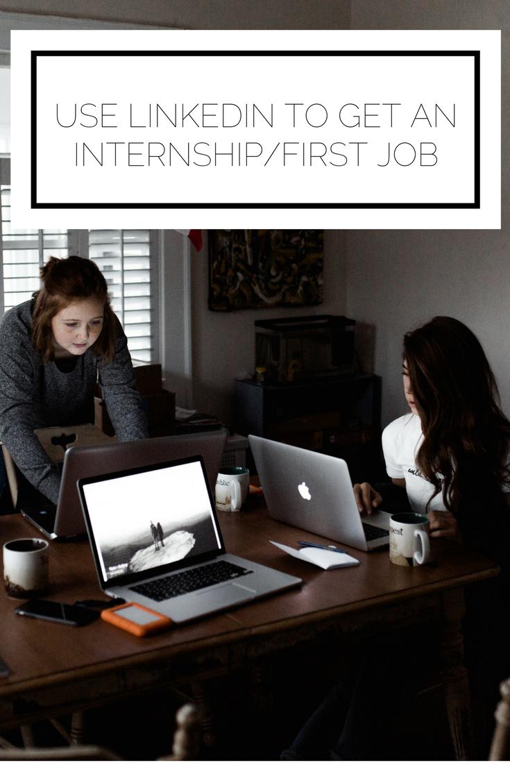 Use LinkedIn To Get An Internship/First Job | Alyssa J