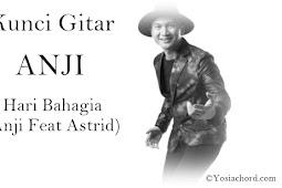 Kunci Gitar Lagu Anji Feat Astrid - Hari Bahagia