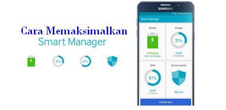 Cara Meningkatkan Fungsi Fitur Smart Manager Pada Samsung Galaxy
