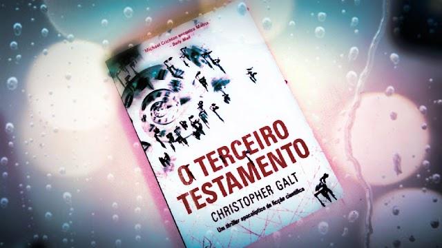 [RESENHA #206] O TERCEIRO TESTAMENTO - CHRISTOPHER GALT