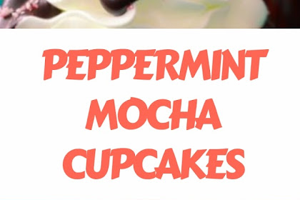 PEPPERMINT MOCHA CUPCAKES #christmas #cupcakes