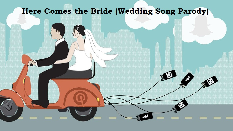Here Comes The Bride Wedding Song Parody