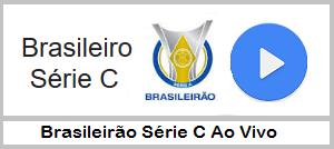 ASSISTA O BRASILEIRÃO SÉRIE C AO VIVO ONLINE.
