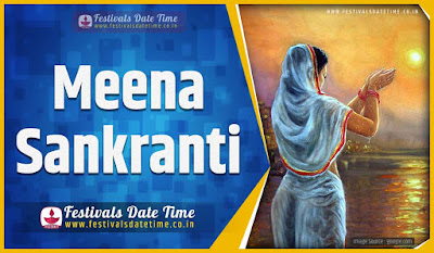 2021 Meena Sankranti Date and Time, 2021 Meena Sankranti Festival Schedule and Calendar