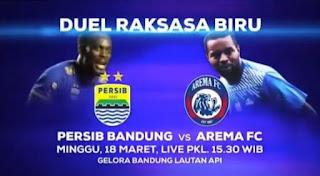 Siaran Langsung Persib vs Arema FC 18 Maret Indosiar