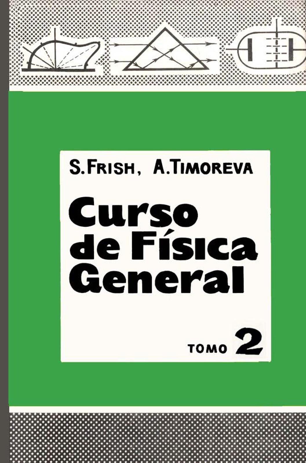 Curso de física general, Tomo 2 – S. Frish