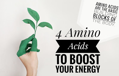 4 Amino Acids to Boost Your Energy