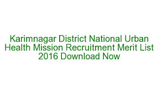 Karimnagar District National Urban Health Mission Recruitment Merit List 2016 Download Now