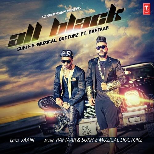 All Black - Raftaar and SukhE (2015)