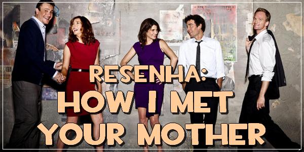 resenha how i met your mother 4ª temporada