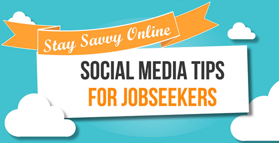 Infographic: Stay Savvy Online – Social Media Tips for Job Seekers