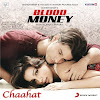 Chaahat Song Lyrics – Blood Money (2012)