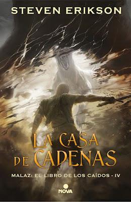 Libro - LA CASA DE CADENAS (Malaz : El Libro de los Caidos #4) Steven Erickson (Nova - 24 Mayo 2018) NOVELA FANTASIA EPICA  portada españa español nueva edicion