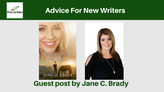 Advice For New Writers, Guest post by Jane C. Brady