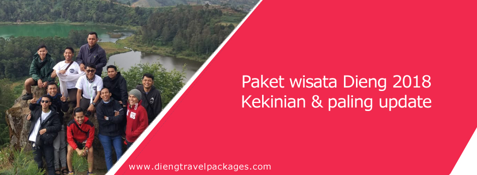 Paket wisata Dieng 2018 - Kekinian dan paling update