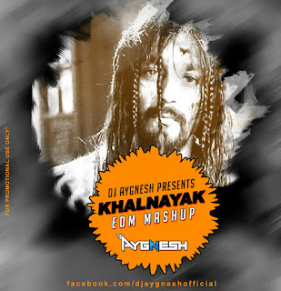 Khalnayak-EDM-Mashup-DJ-Aygnesh