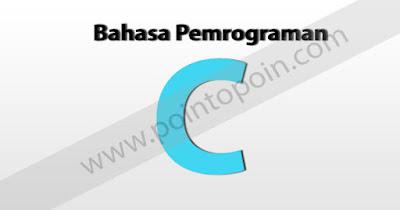 Mengenal Bahasa Pemrograman C