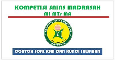 Contoh Soal KSM 2019 dan Kunci Jawaban Untuk MI MTS MA