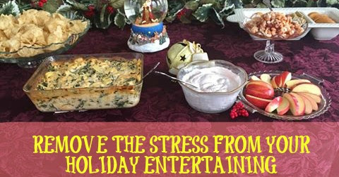 TIPS TO MAKE YOUR HOLIDAY ENTERTAINING STRESS-FREE
