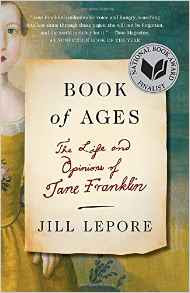 https://www.amazon.com/Book-Ages-Life-Opinions-Franklin/dp/0307948838/ref=sr_1_1?ie=UTF8&qid=1470686982&sr=8-1&keywords=book+of+ages+the+life+and+opinions+of+jane+franklin+by+jill+lepore