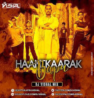 Haanikaarak Bapu (Dangal) DJ Vishal Mix