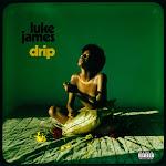 Luke James - Drip - Single Cover