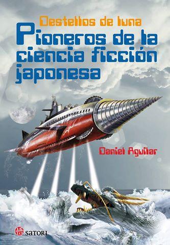 """Entrevista al escritor Daniel Aguilar acerca de """"Destellos de Luna   Pioneros de la ciencia ficción japonesa"""" por Miguel Díaz González e Iván  Suárez Martínez 3467a0486b9cd"""
