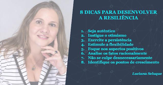 * dicas para desenvolver a resiliência Luciana Seluque