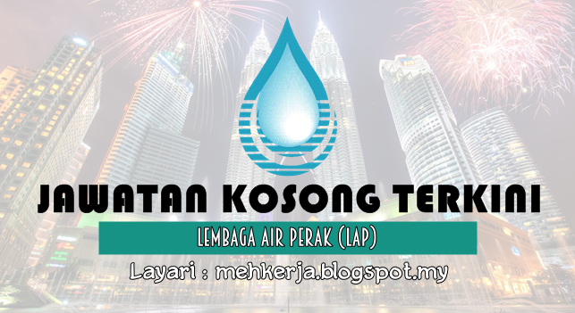 Jawatan Kosong Terkini 2016 di Lembaga Air Perak (LAP)
