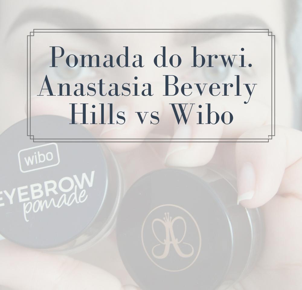 Anastasia Beverly Hills vs Wibo - porównanie pomad do brwi. Czy warto wydać na produkt do brwi ponad 100 zł ?!